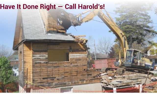 Have It Done Right - Call Harold's! | demolition