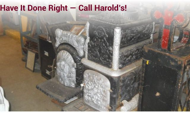 Have it Done Right — Call Harold's! antique furnaces