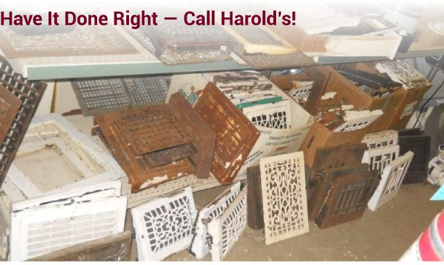 Have it Done Right — Call Harold's! antique grates