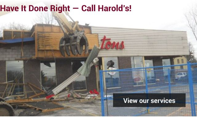 Have it Done Right — Call Harold's! - demolished tim horton's - view our services