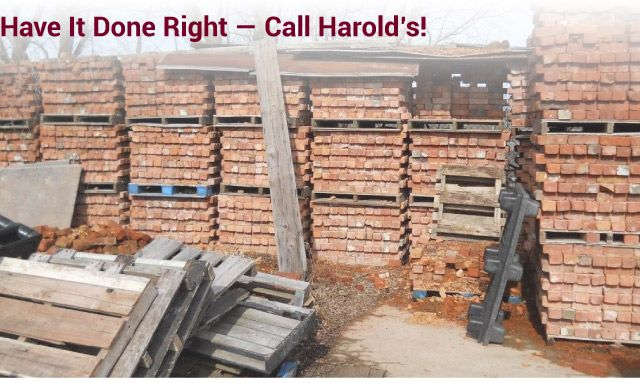 Have it Done Right — Call Harold's! materials pallets