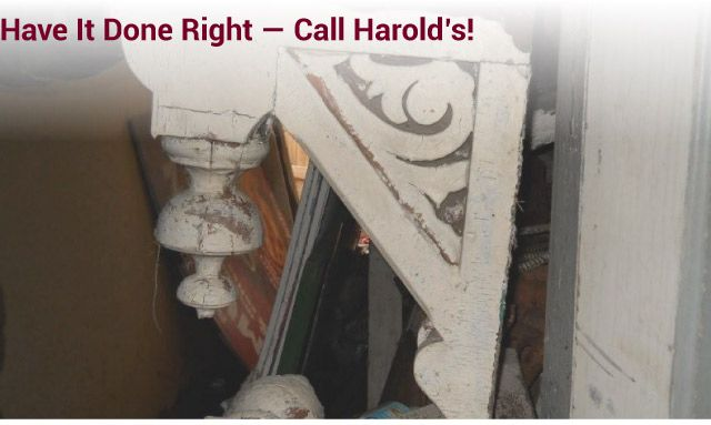 Have it Done Right — Call Harold's! antique architecture