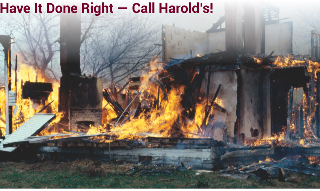 Have It Done Right - Call Harold's! | burned house