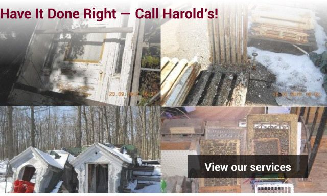 Have it Done Right — Call Harold's! - demolition - view our services