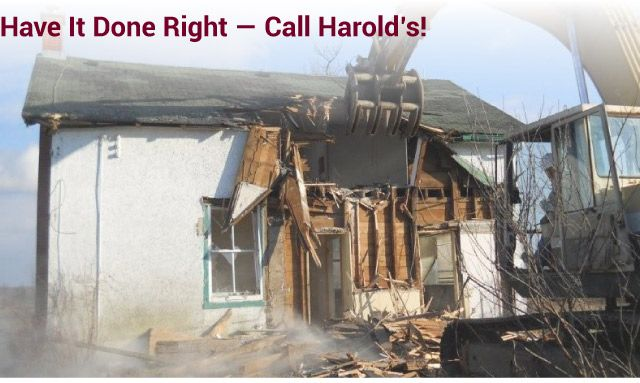 Have it Done Right — Call Harold's! demolition
